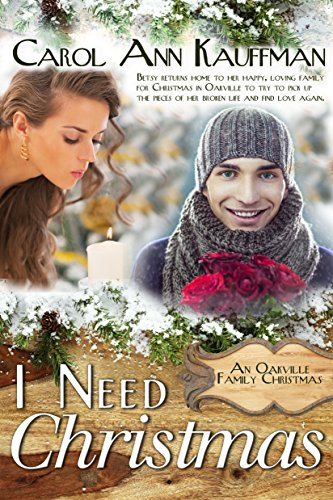 Carol I Need Christmas An Oakville Family Christmas Book 2