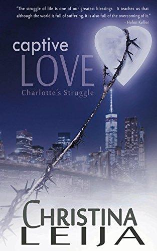 Christina Leija Captive Love Charlotte's Struggle