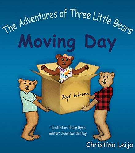 Christina Leija The Adventures of Three Little Bears Moving Day