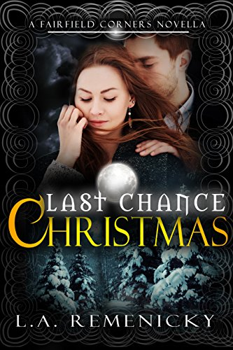 Last Chance Christmas A Fairfield Corners Novella