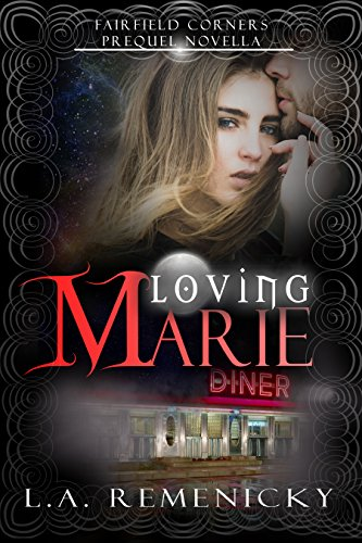 Loving Marie A Fairfield Corners Prequel