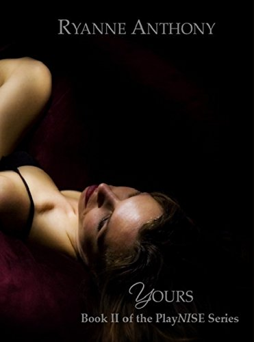 Ryanne Yours Book II of the PlayNISE Series