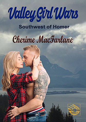Valley Girl Wars Southwest of Homer Book 2