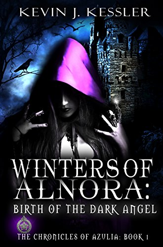 Winters of Alnora   Birth of the Dark Angel   The Chronicles of Azulia Book 1.jpg