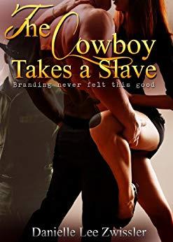 Cowboy Takes a Slave Danielle Zwissler