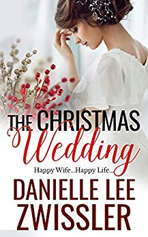 the christmas wedding danielle zwissler