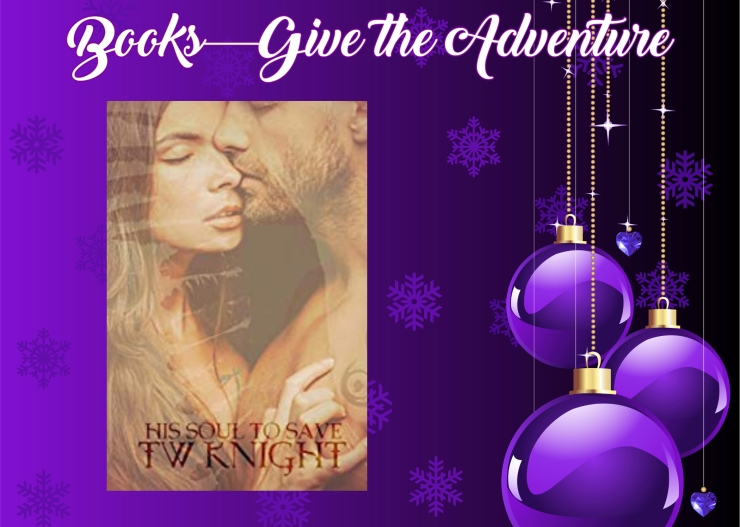 Give the Adventure His Soul to Save book 3 TW Knight