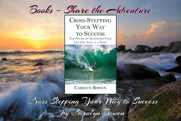 books share the adventure cross stepping your way to success carolyn bowen