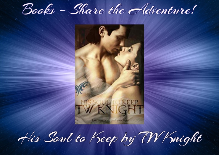 Books – Share the Adventure! His Soul to Keep by TW Knight