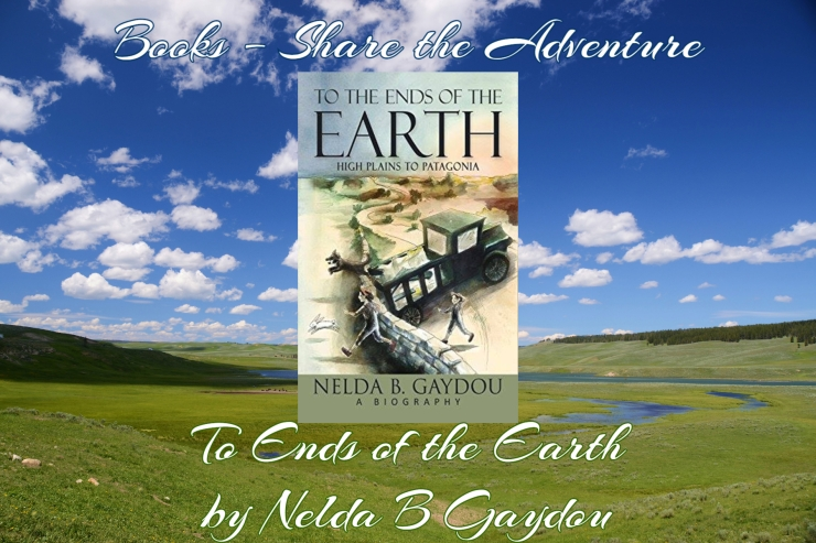 share the adventure to the ends of the earth nelda gaydou