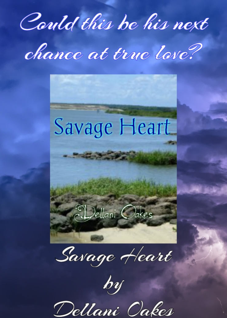 could this be his next chance at true love savage heart dellani oakes