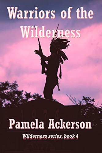 Pam 4 Warriors of the Wilderness