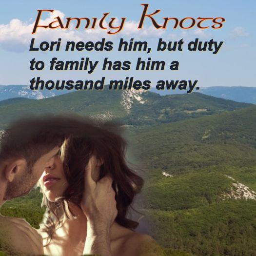 Family Knots Lori needs him