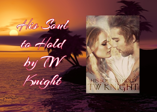 His Soul to Hold by TW Knight